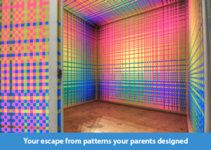 Your escape from patterns your parents designed